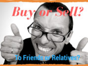 buy or sell property from a friend or relative
