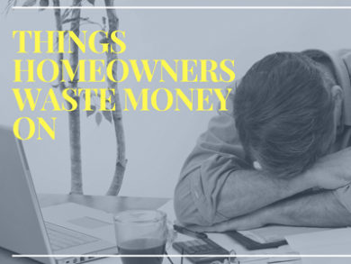 4 Things Homeowners Waste Money On
