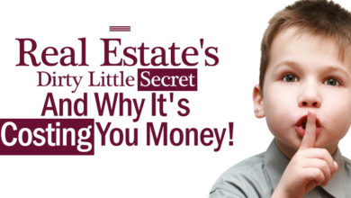 Photo of Real Estate's Dirty Little Secret And Why It's Costing You Money!