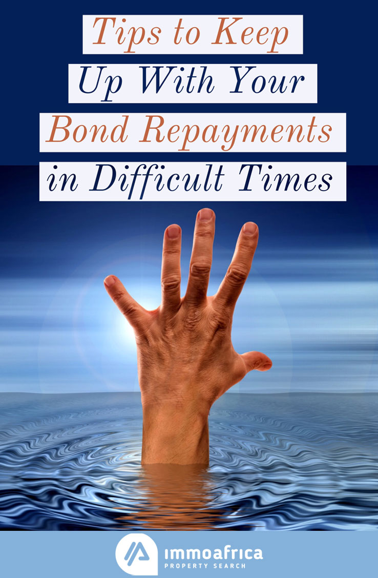 Tips to Keep Up With Your Bond Repayments in Difficult Times