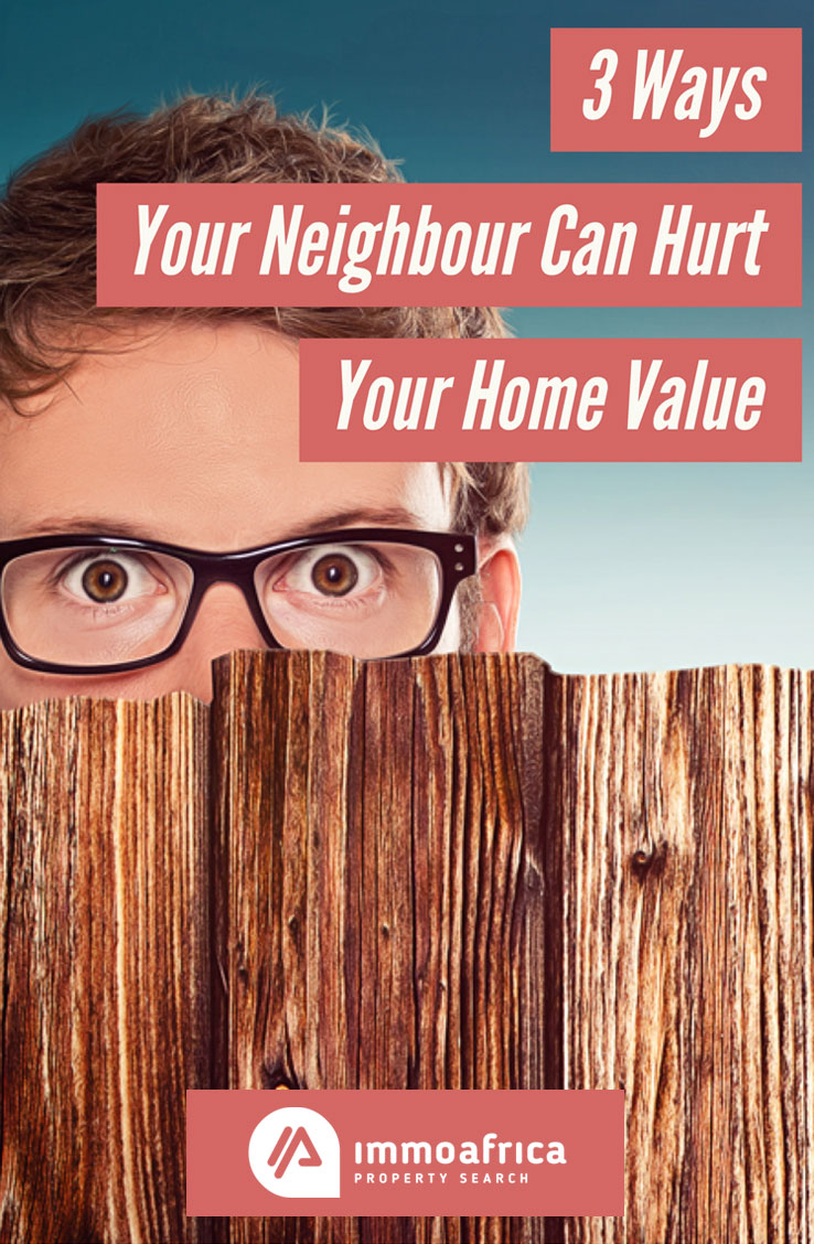 Ways Your Neighbour Can Hurt Your Home Value