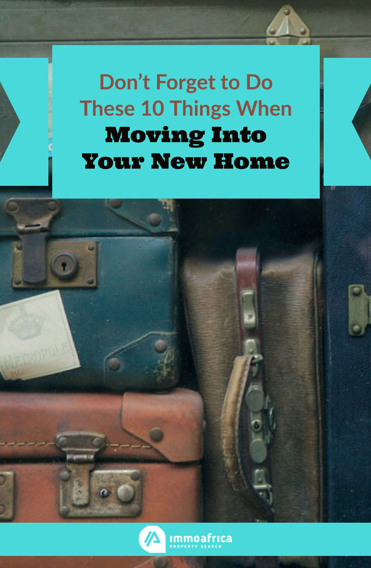 Don 39 T Forget To Do These 10 Things When Moving Into Your