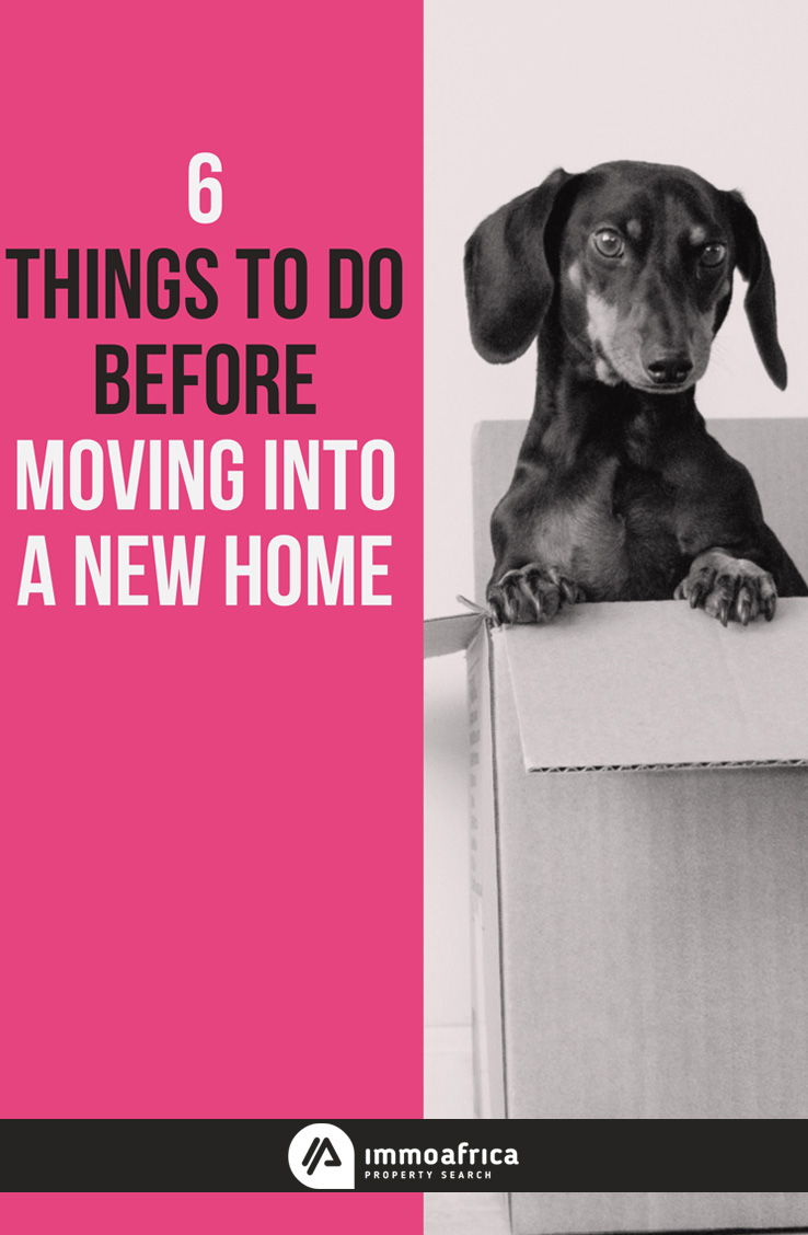 6 Things To Do Before Moving Into A New Home