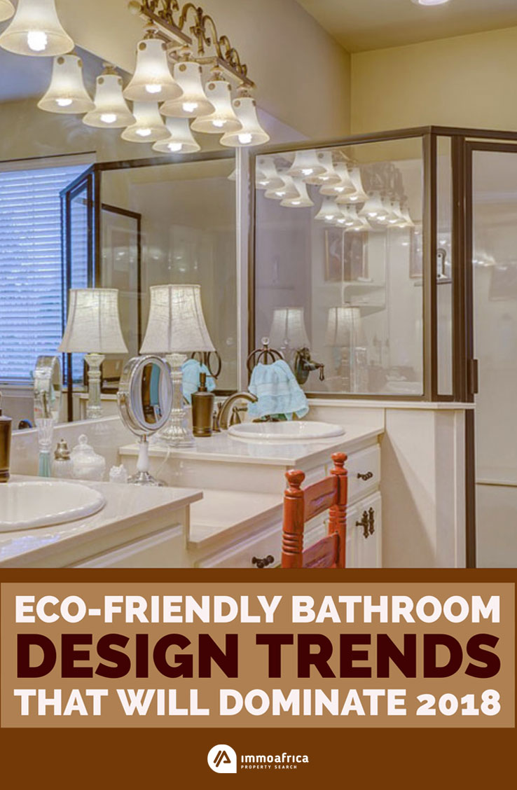 Eco friendly bathroom design trends that will dominate in for Bathroom decor trends 2018