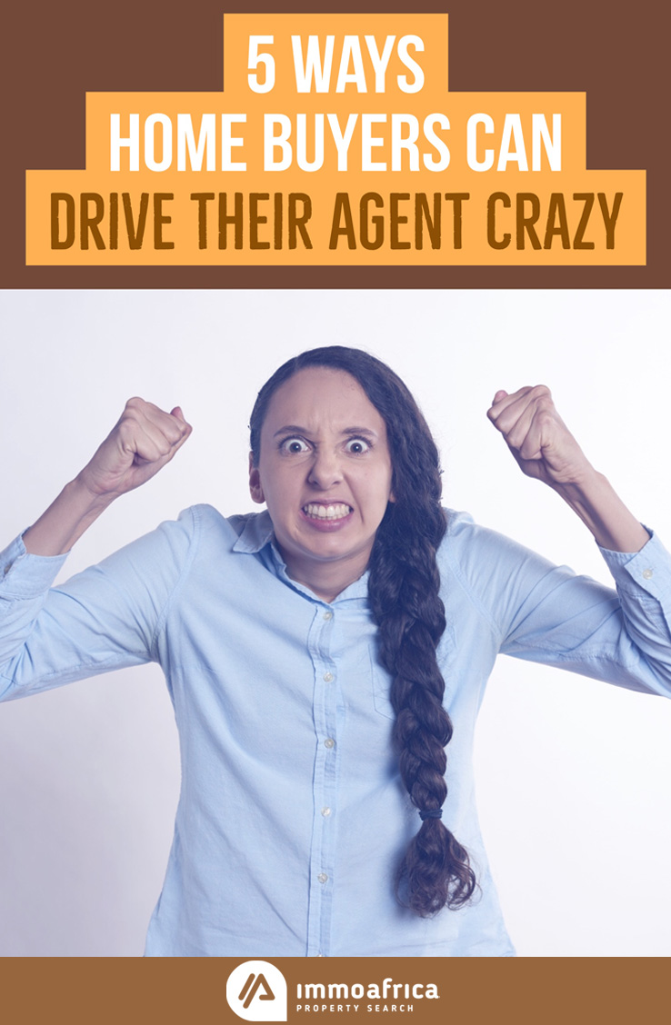 Ways Buyers Drive Their Agent Crazy